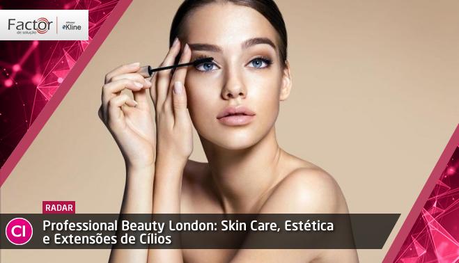 aee00705d A feira Professional Beauty London é uma das maiores plataformas para  varejistas que participam do setor de beleza profissional mostrarem suas  inovações e ...